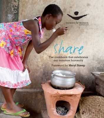 Women International's first cookbook follows its goal to bring positive change to women in countries where war and conflict has devastated lives and communities. Contributions are from Jamie Oliver, Mia Farrow, Alice Walker, and more.