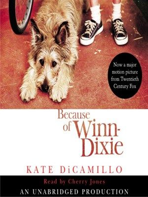 Because Of Winn Dixie Audio Book Available For Download With Your Wake County Public Library Card This Title Is Also Winn Dixie Kate Dicamillo Audio Books