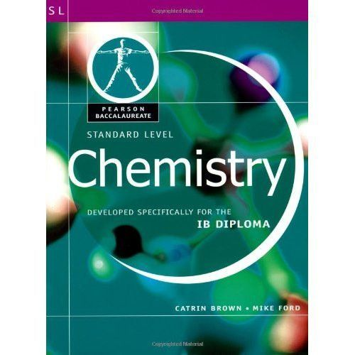 Pearson Baccalaureate: Chemistry Standard Level OLD EDITION, New Edition ISBN 9781447959069