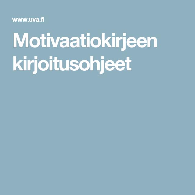 Motivaatiokirjeen kirjoitusohjeet