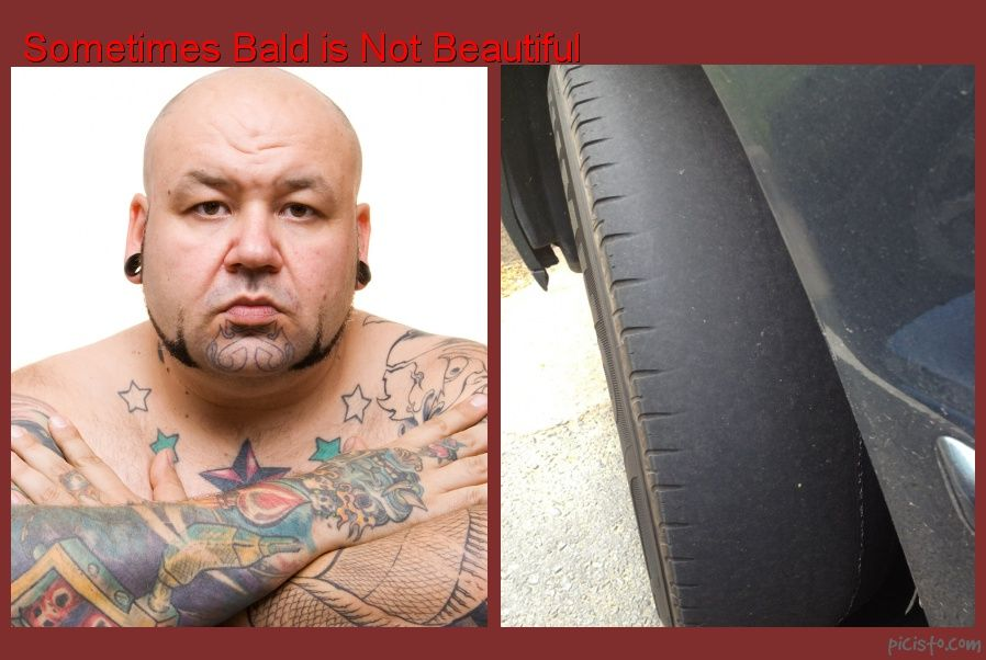 Bald is not beautiful when it comes to your tires www