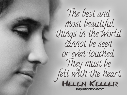 The best and most beautiful things in the world cannot be seen or heart quotes helen keller and heart felt image on we heart it altavistaventures Image collections