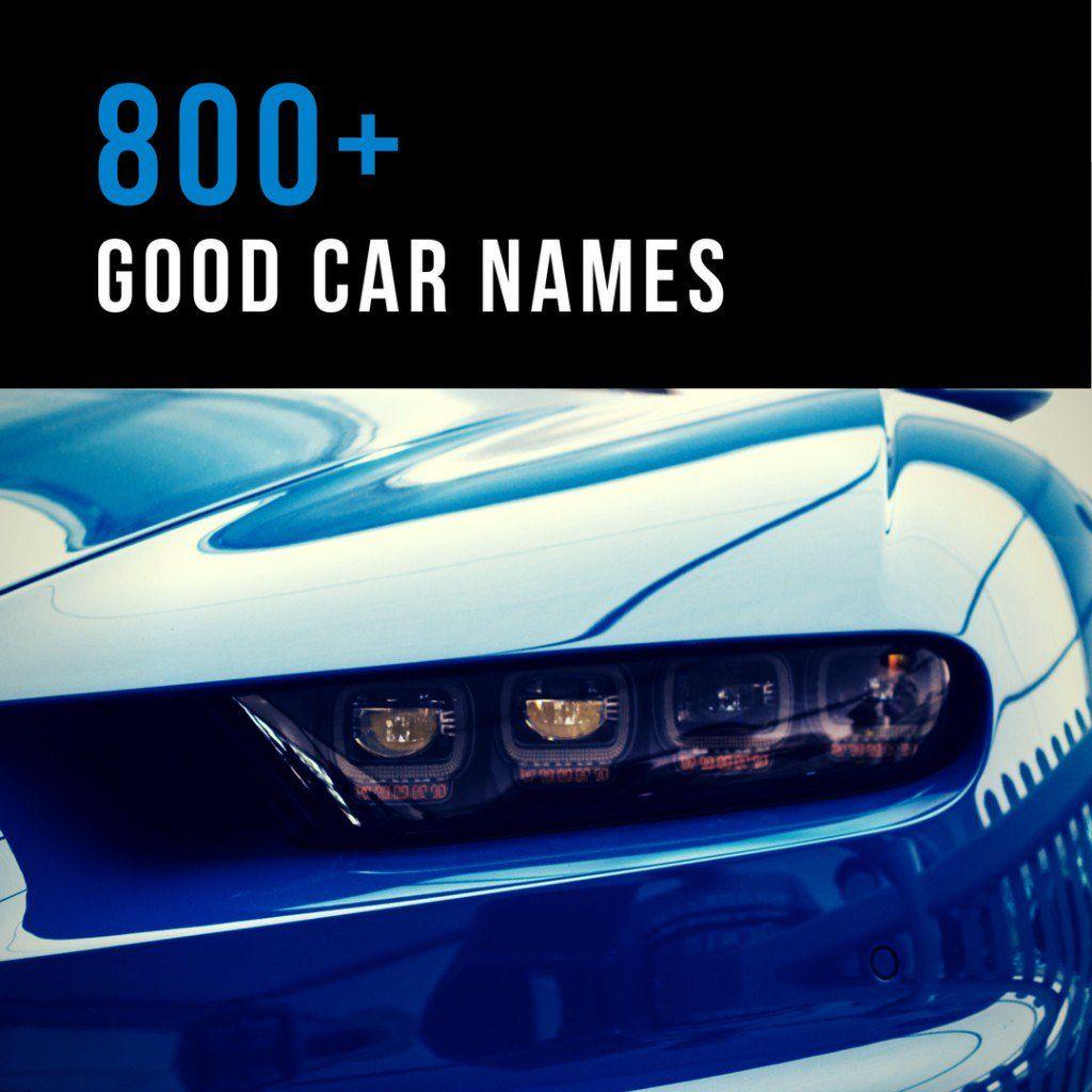 800 Good Car Names Car Names Ideas Car Names Funny Jeep Names