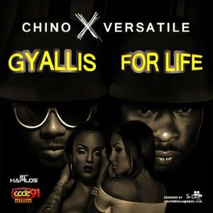 CHINO & VERSATILE - GYALLIS FOR LIFE - CODE 91 RECORDS FREE MP3 DOWNLOAD Title: GYALLIS FOR LIFE Artiste: CHINO & VERSATILE Genre: DANCEHALL Label: CODE 91 RECORDS