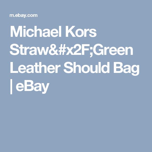 Michael Kors Straw/Green Leather Should Bag  | eBay