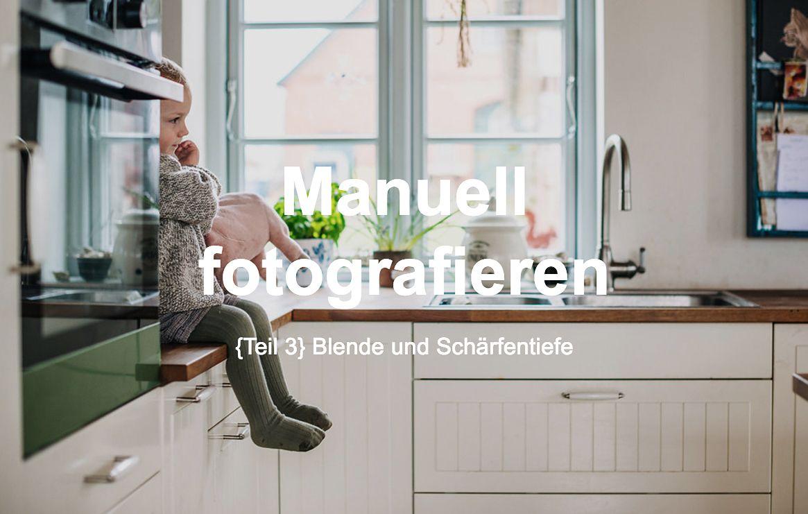 Kinderfotografie Keine Angst vor dem Manuellen Modus ...