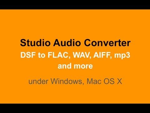 Studio Audio Converter DSF to FLAC, WAV, AIFF, mp3 and more