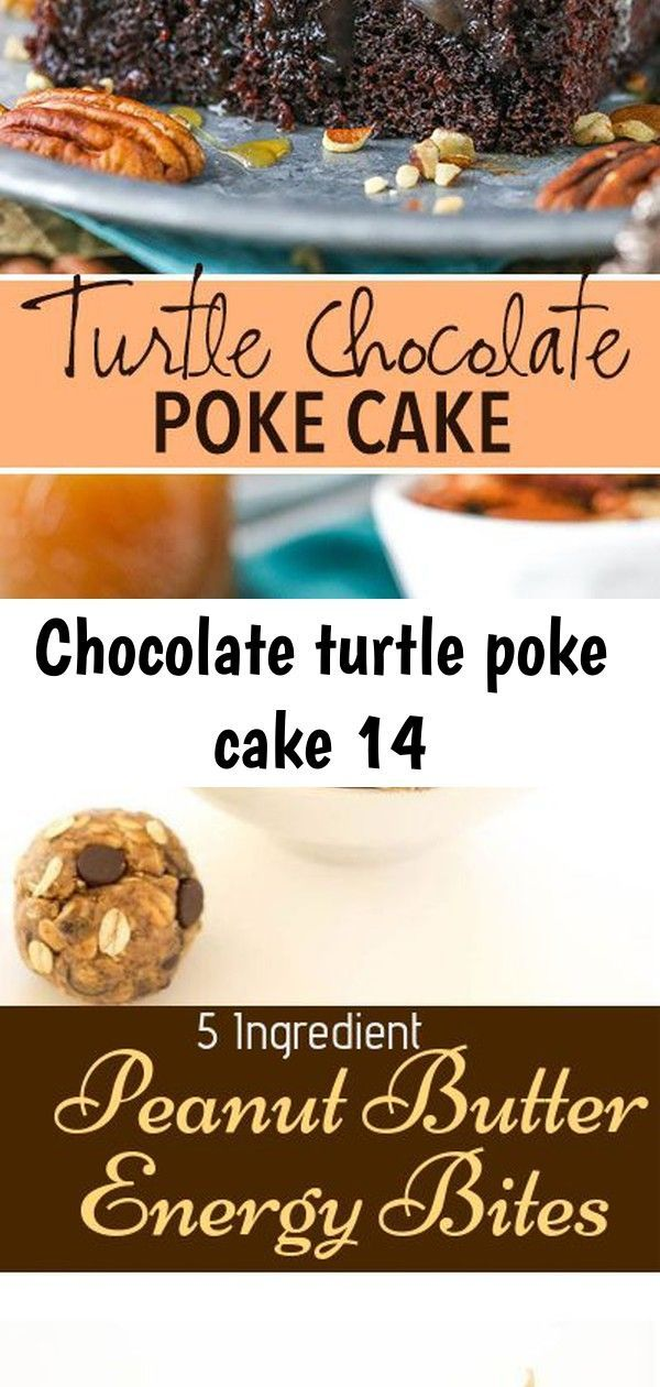 Chocolate turtle poke cake 14 #chocolatepeanutbutterpokecake Chocolate Turtle Poke Cake - completely from scratch, moist chocolate cake soaked with caramel sauced topped with more chocolate, caramel and pecans! Peanut butter energy bites, Peanut butter bites, Protein snacks, Breakfast cookies healthy, Energy bites, Healthy protein snacks - 5 Ingredient Peanut Butter Energy Bites meal snack desserts -  #Peanutbutter #energybites Angel Food Cake trifle with cherry filling, vanilla, pudding, whippe #chocolatepeanutbutterpokecake