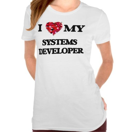 I love my Systems Developer T Shirt, Hoodie Sweatshirt