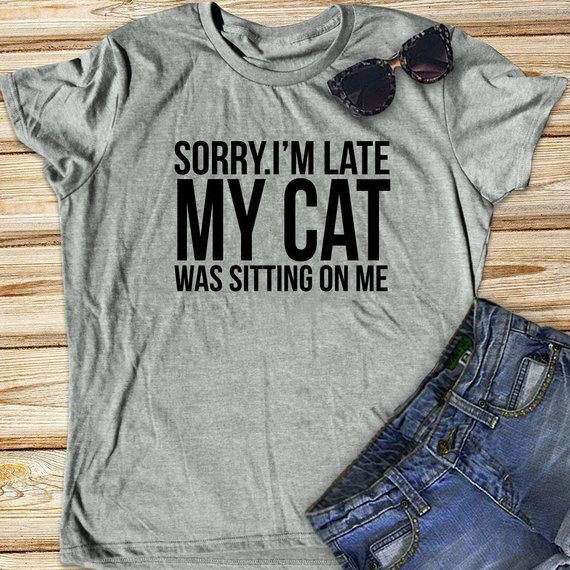 Cat shirt, Sorry I'm Late, Cat Lover Gift, Funny Cat shirt, Animal Tee, Funny T Shirts, Cat Lover, C #funnycats #funnycatshirts