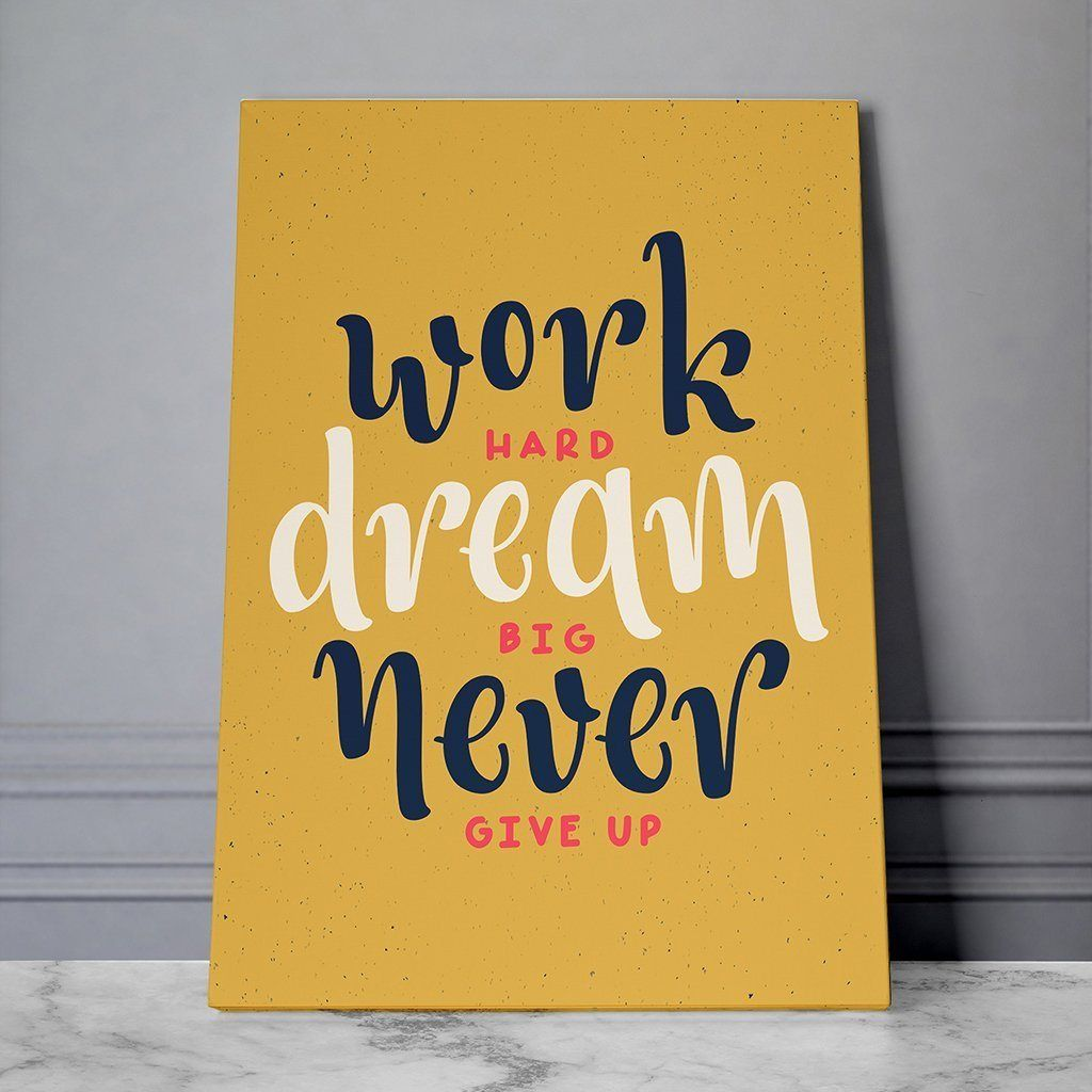 Work Hard Dream Big Never Give Up Diy Canvas Art Quotes Cute Paintings