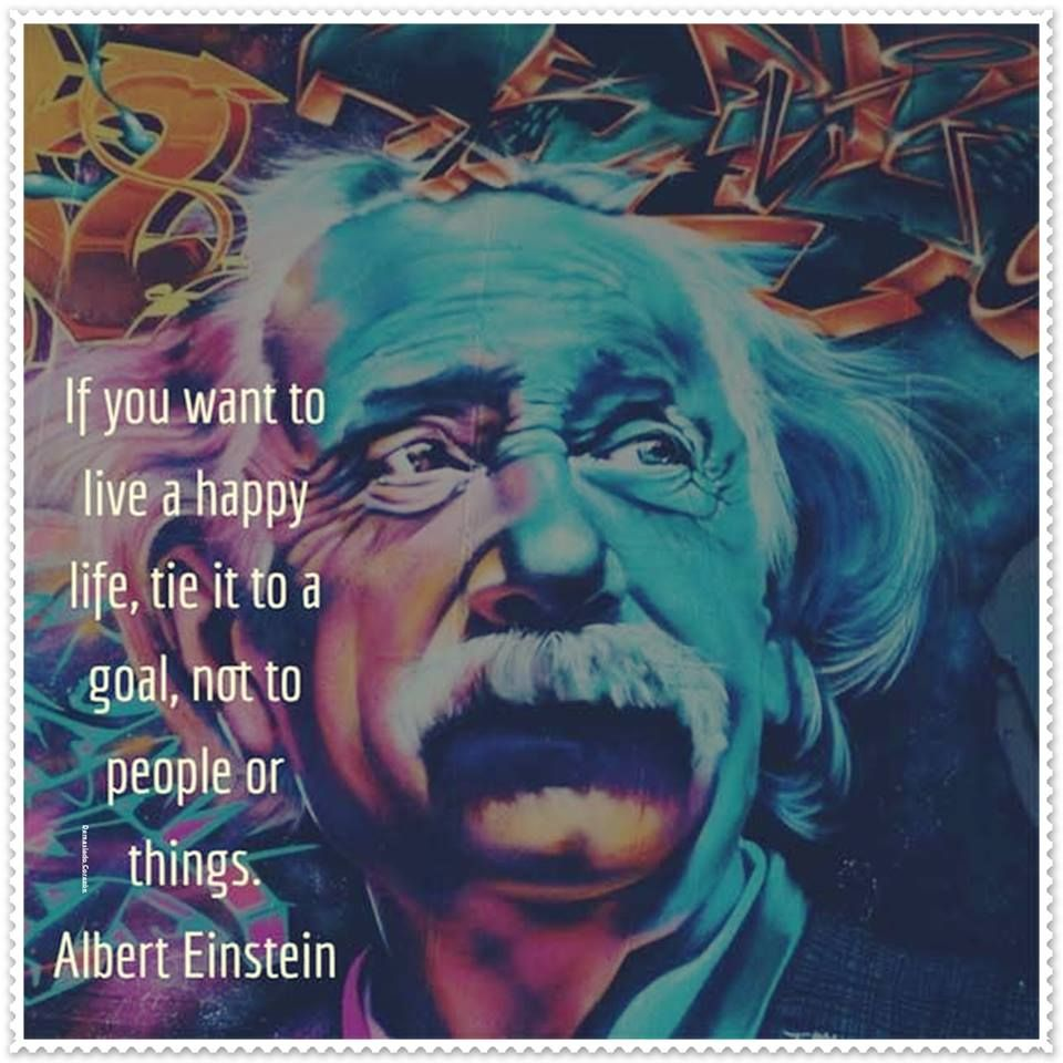 Albert Einstein If You Want To Live A Happy Life Words Albert