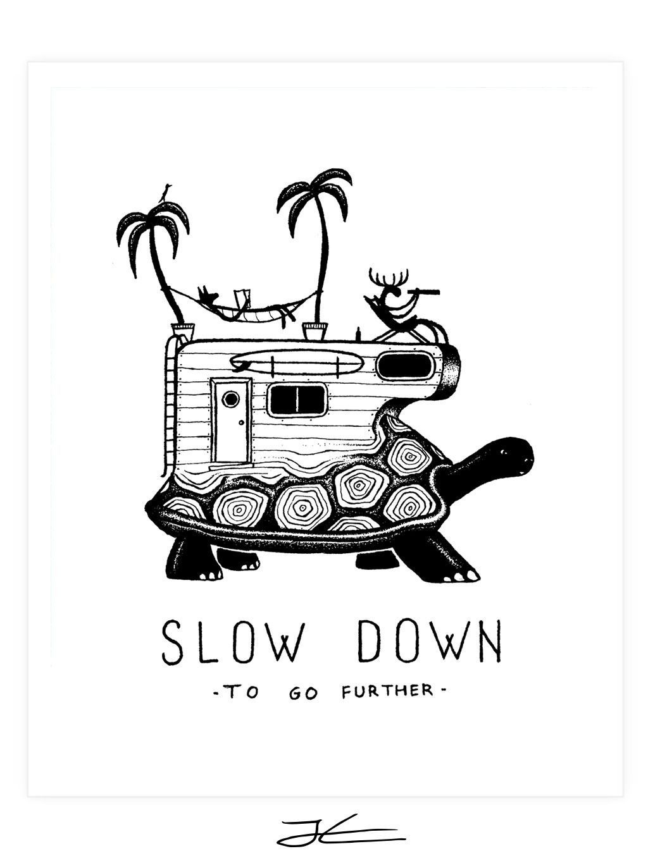 Slow down art print a r t pinterest slow down art prints and art