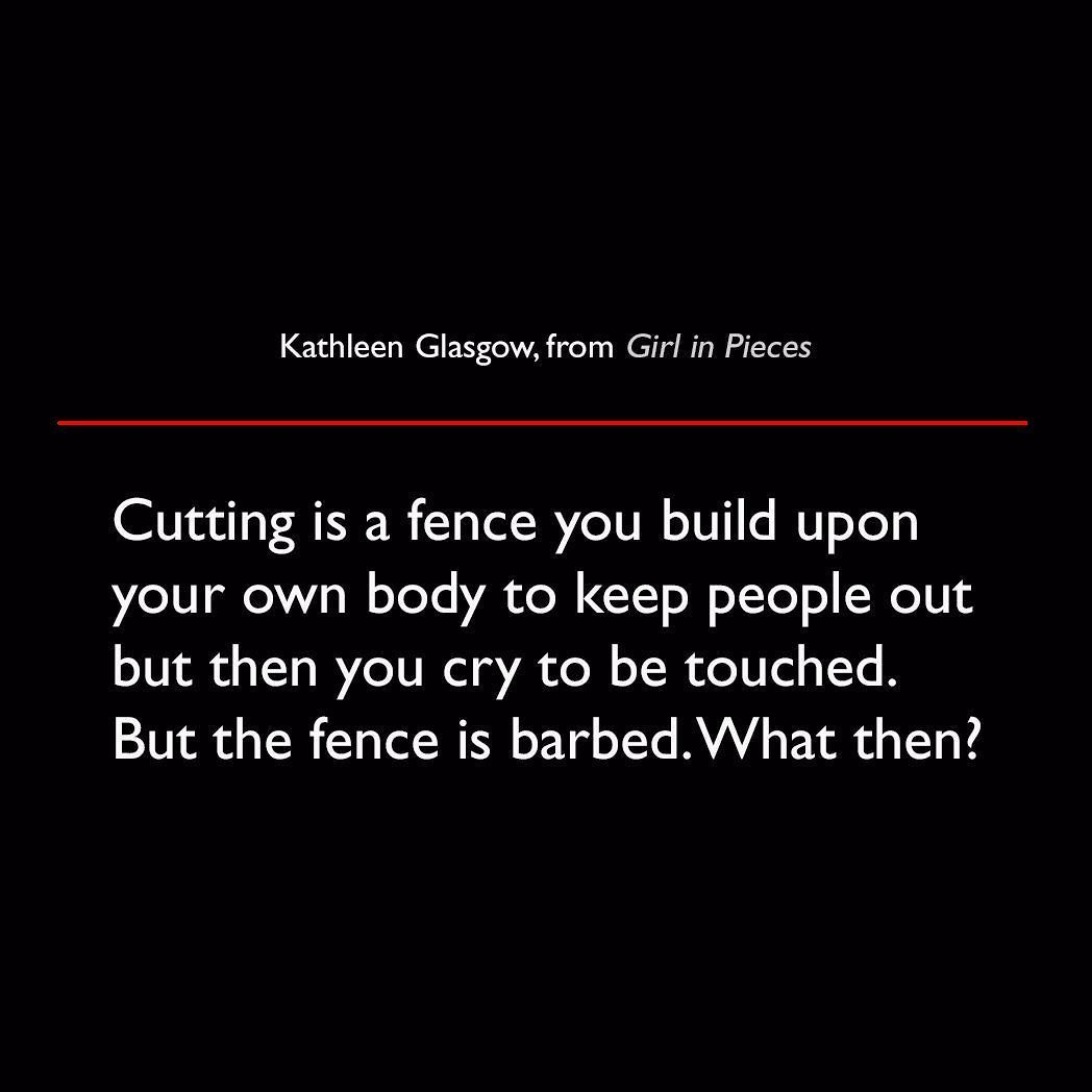 Kathleen Glasgow from Girl in Pieces #selfharmtw #quote #lit #KathleenGlasgow #GirlInPieces