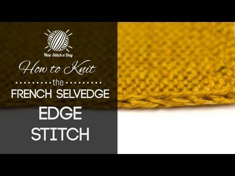 How to Knit the French Selvedge Edge Stitch | knitting ~ stitch.edge ...