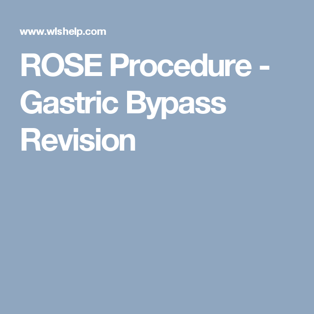 Rose Procedure Gastric Bypass Revision Getting Back To Basics