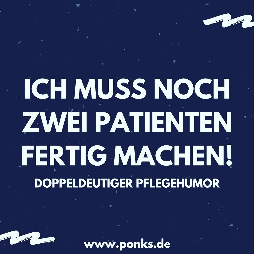 Spruche Ponks Die Beste Pflegeseite Im Internet Krankenschwester Spruche Spruche Krankenhaus Humor