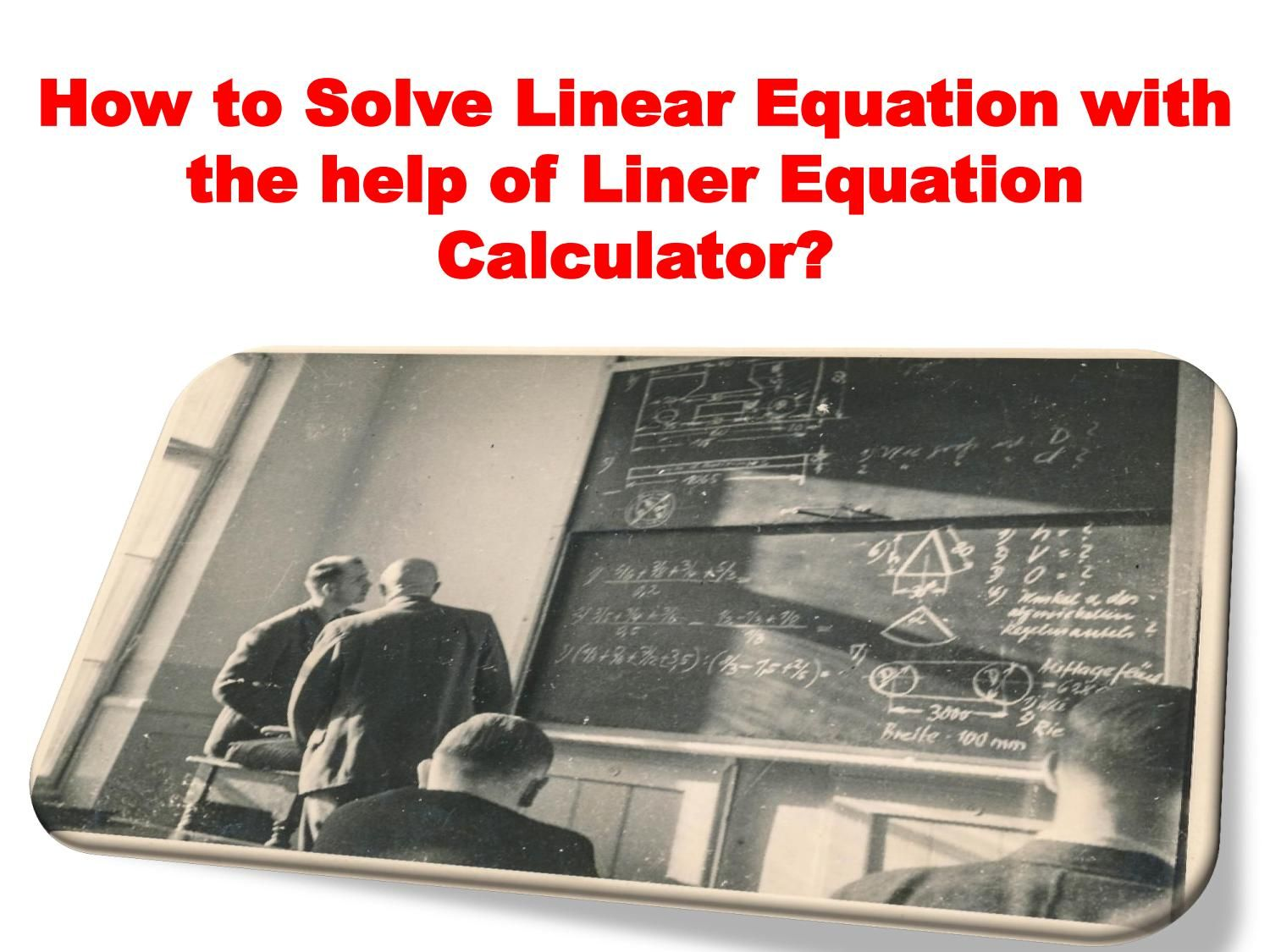 How To Solve Linear Equation With The Help Of Liner