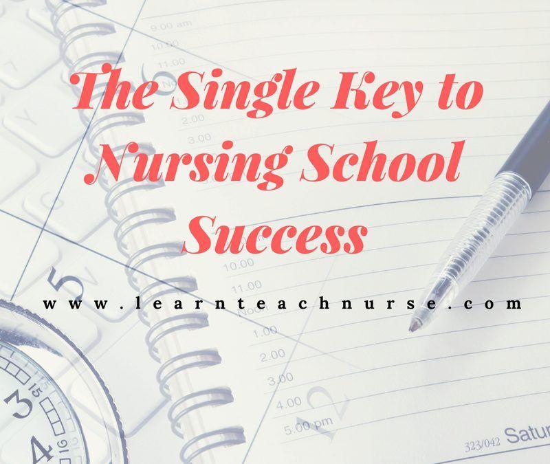The Single Key to Nursing School Success Nursing school