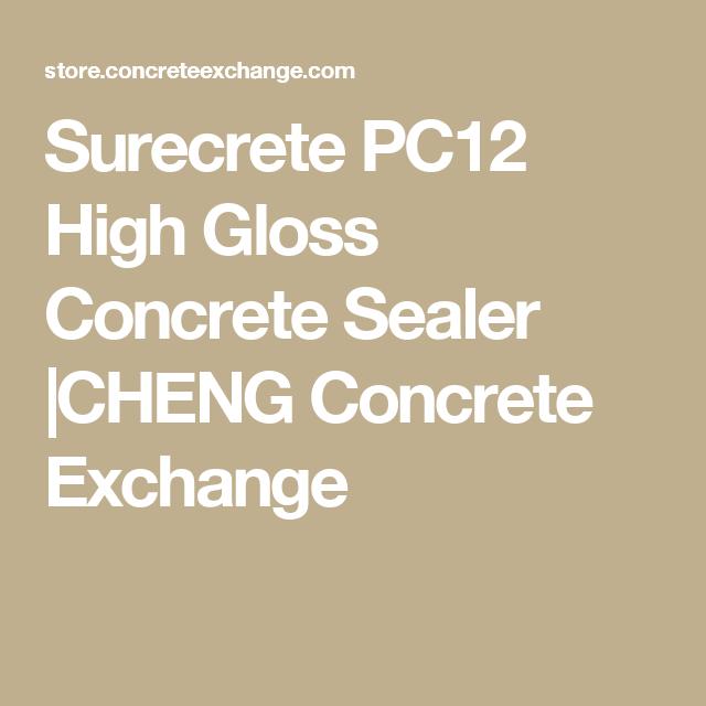 Surecrete Xs Pc12 Concrete Sealer Concrete Sealer Concrete