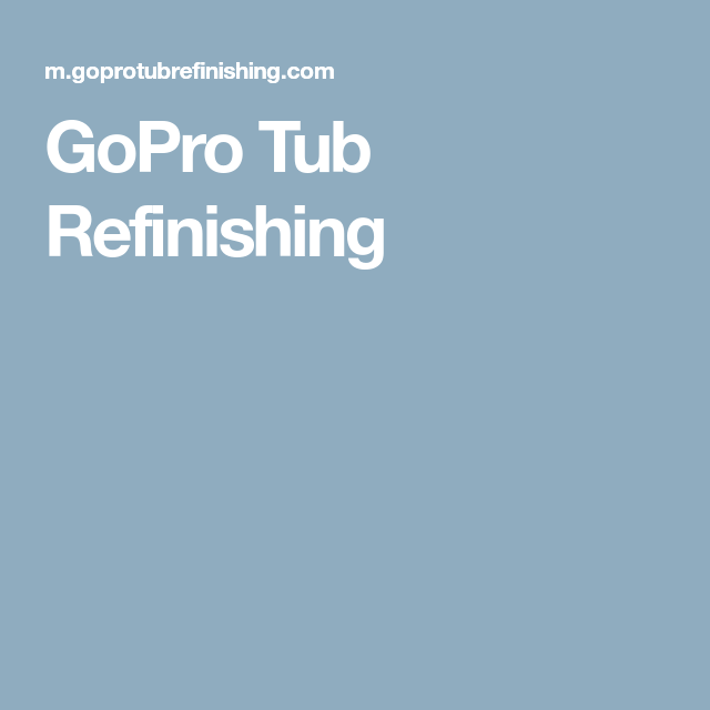 GoPro Tub Refinishing   tiny homes   Pinterest   Tub refinishing and ...