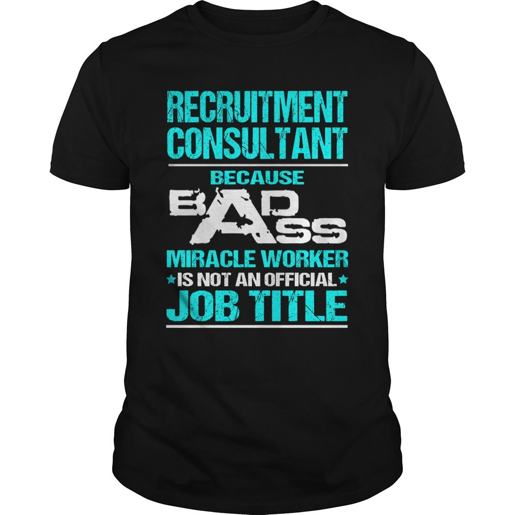 RECRUITMENT CONSULTANT T-Shirts, Hoodies. GET IT ==►…