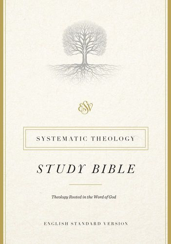 ESV Systematic Theology Study Bible Anxiously awaiting this release!