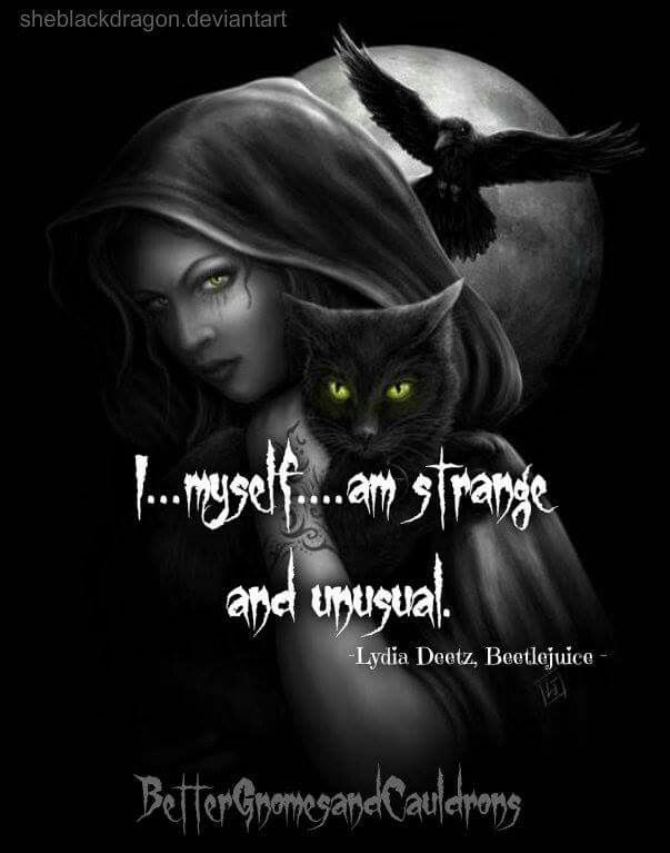 I Myself Am Strange And Unusual Lydia Deetz Beetlejuice From