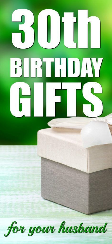 Gift Ideas For Your Husbands 30th Birthday