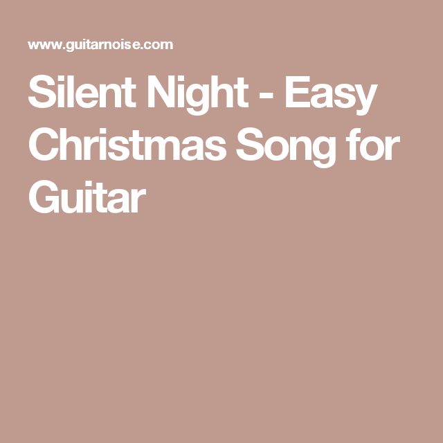 Silent Night Easy Christmas Song For Guitar Guitar Tabs