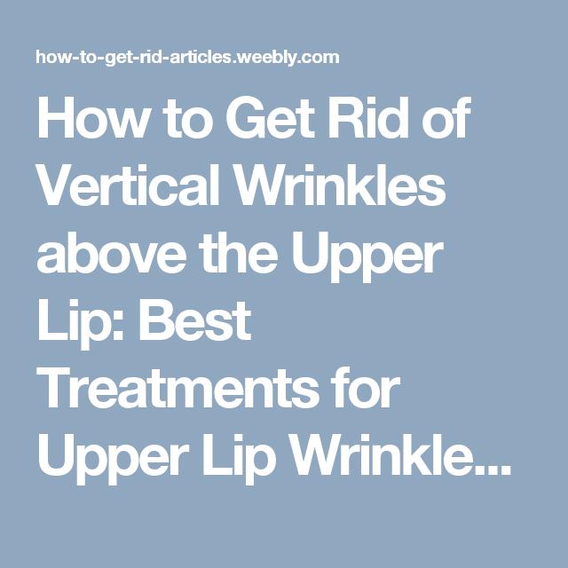 dbfdf9dd3b91d4b7614d26a9095c387e - How To Get Rid Of Deep Lines On Upper Lip