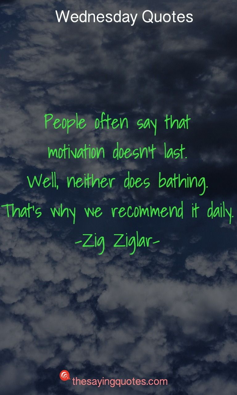250 Wednesday Sayings And Quotes To Push Thought The Week