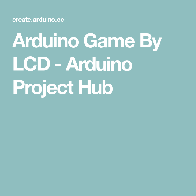 Arduino Game By Lcd Arduino Arduino Projects Lcd