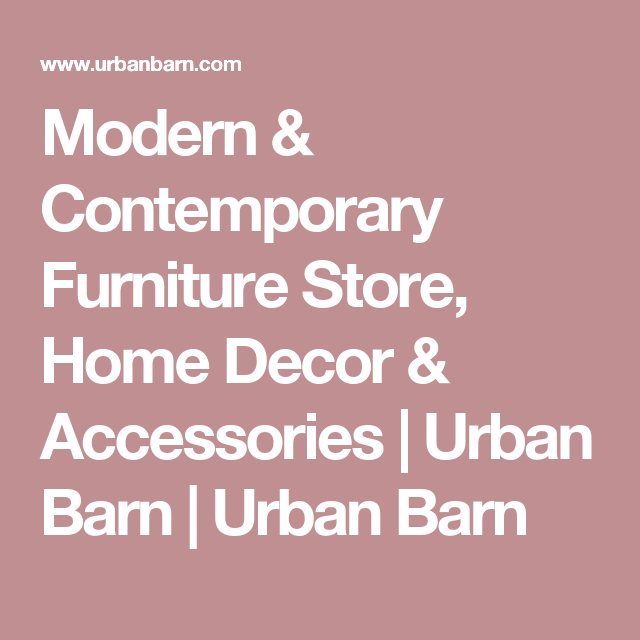 Modern & Contemporary Furniture Store, Home Decor & Accessories | Urban Barn | Urban Barn