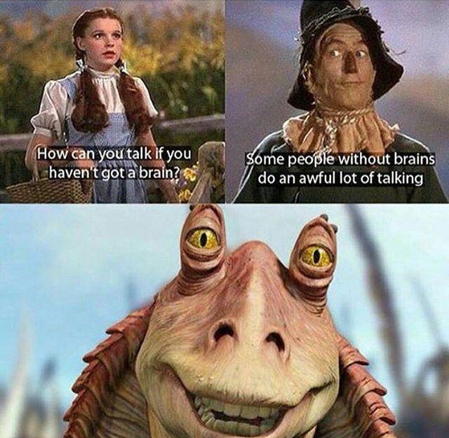 Wizard Of Oz Jar Jar Binks Star Wars Humor Star Wars Memes Jar Jar Binks Meme
