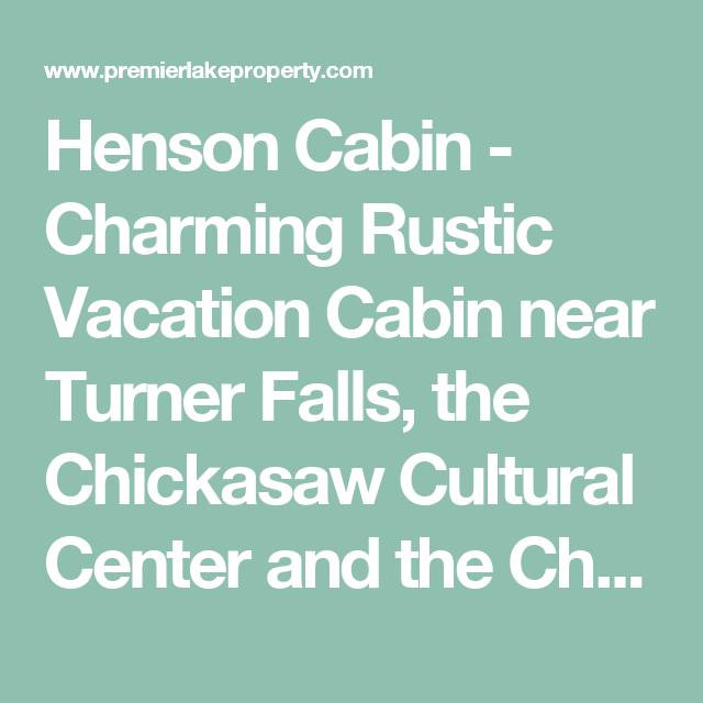 Henson Cabin Charming Rustic Vacation Cabin Near Turner Falls The