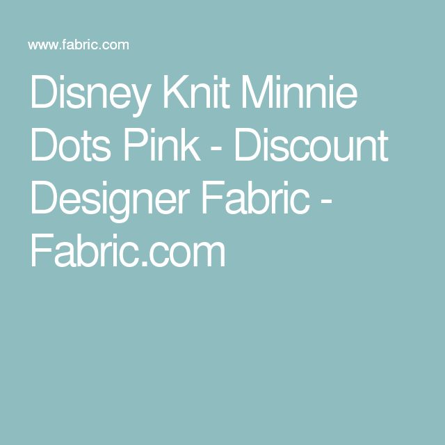 Disney Knit Minnie Dots Pink - Discount Designer Fabric - Fabric.com