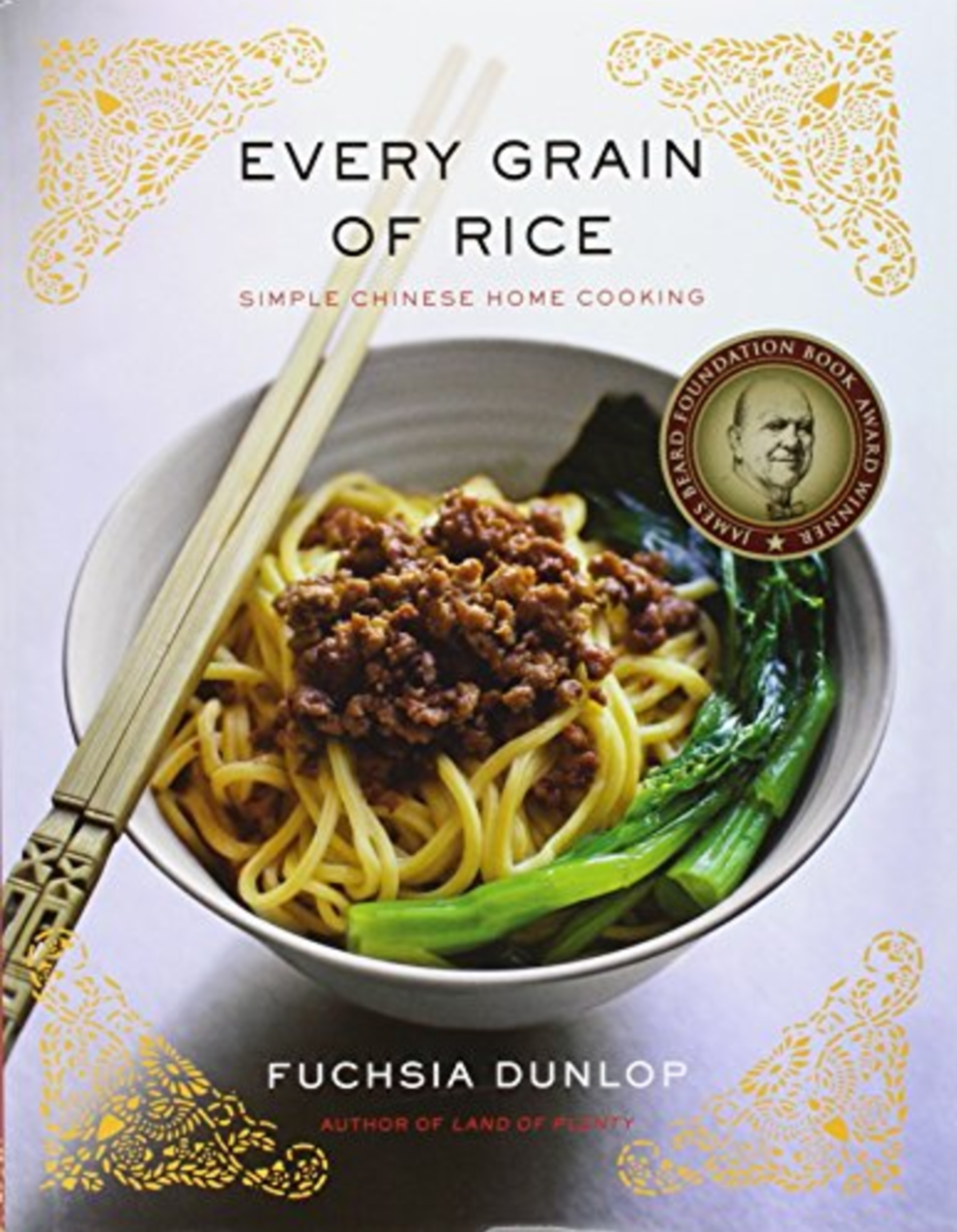 every grain of rice by fuchsia dunlop chinese cooking cooking chinese food authentic chinese recipes pinterest