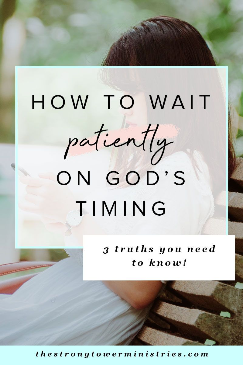 How To Wait Patiently For God S Timing With Images God