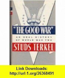 STUDS TERKEL THE GOOD WAR EBOOK DOWNLOAD