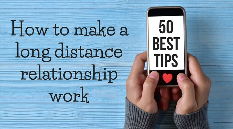How to make a long distance relationship work 50 best