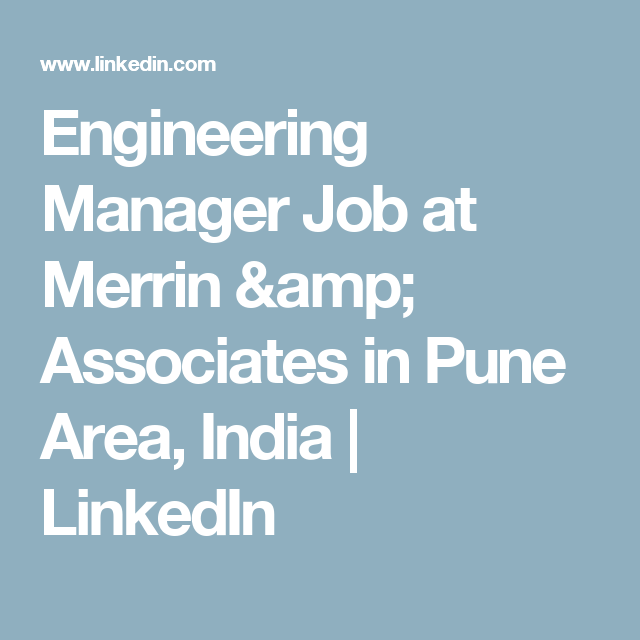 Engineering Manager Job At Merrin  Associates In Pune Area India