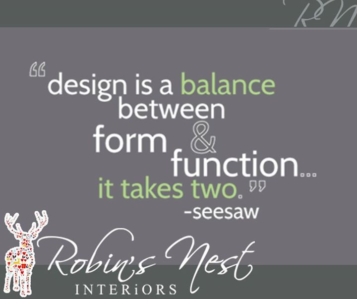 Design Is A Balance Between Form Function It Takes Two Interior QuotesQuote