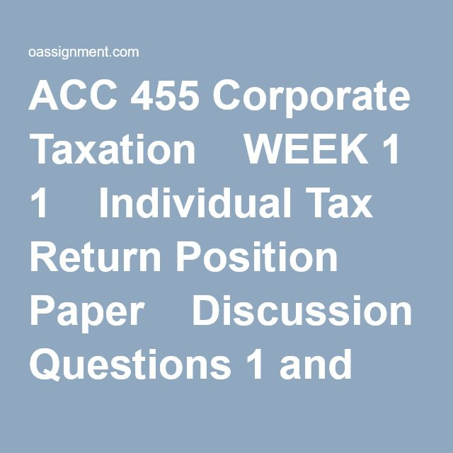 acc 455 week 4 individual assignment Acc 455 week 4 individual assignment problem set for more classes visit wwwacc455tutorscom complete the problems found in ch 4 & 6 of prentice hall' s federal taxation 2010: corporations.