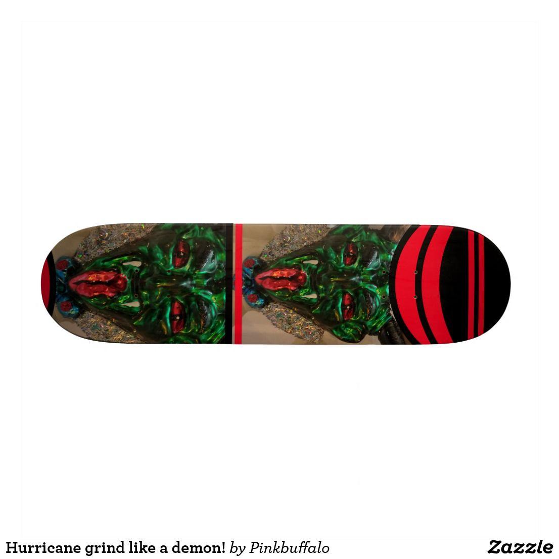 Hurricane Grind Like A Demon Skateboard Skateboard Cool Skateboards Hurricane