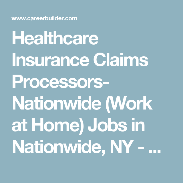 Healthcare Insurance Claims Processors Nationwide Work At Home Jobs In Nationwide Ny The Jacobson Group Health Care Insurance Work From Home Jobs Job