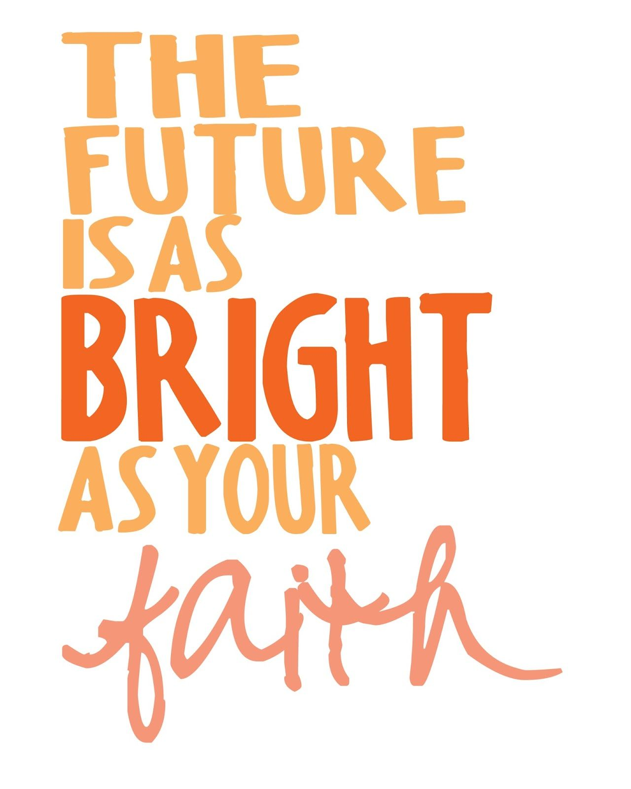 Free Printable The Future is as Bright as Your Faith