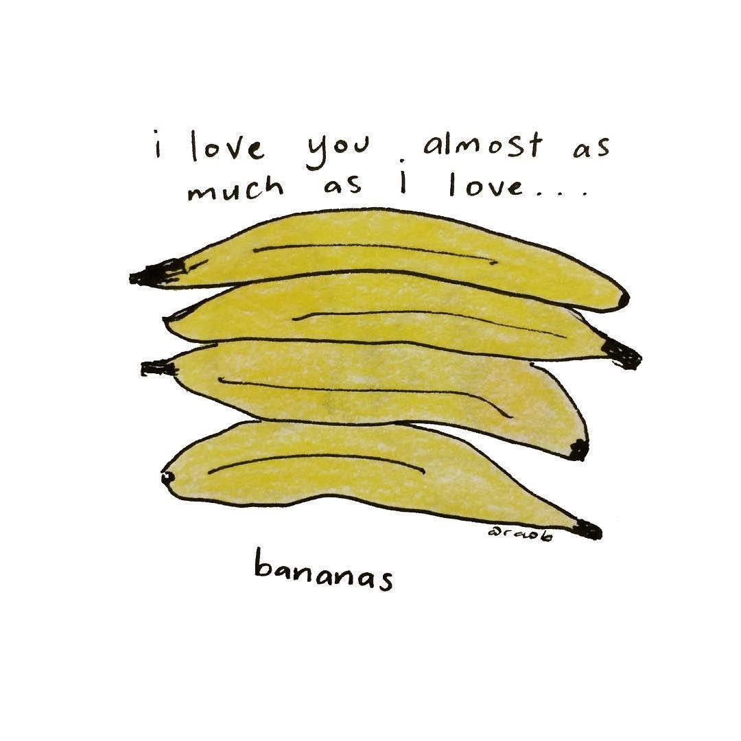 Almost As Much As I Love Bananas Banana Banana Quotes Banana Wallpaper