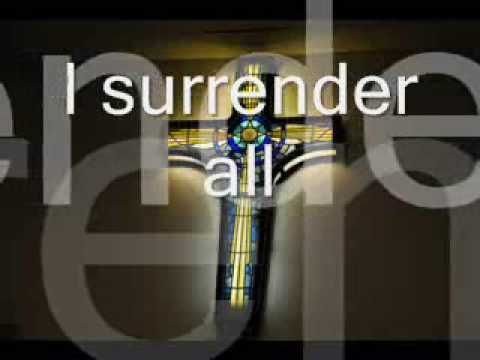 Praise and Worship Songs with Lyrics I Surrender All | Hymns