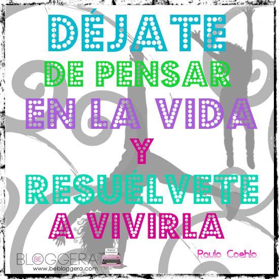 Paulo Coehlo vía @Be Bloggera: Frases Semanales